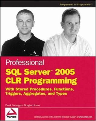 Professional SQL Server 2005 CLR Programming: With Stored Procedures, Functions, Triggers, Aggregates, and Types 9780470054031