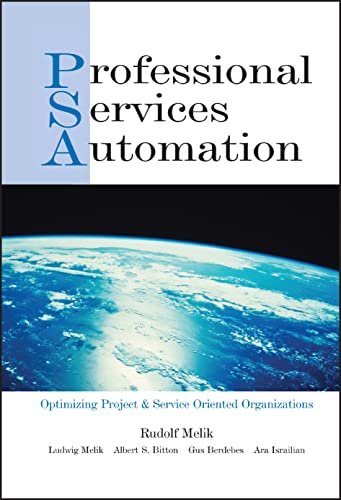 Professional Services Automation: Optimizing Project and Service Oriented Organizations 9780471230182