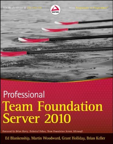 Professional Team Foundation Server 2010 9780470943328