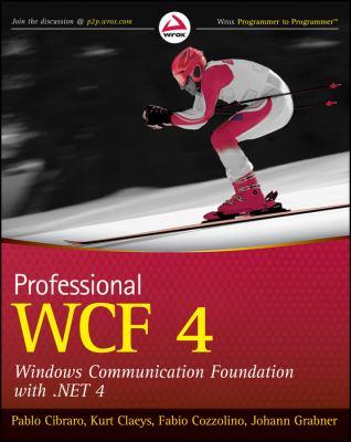 Professional WCF 4: Windows Communication Foundation with .Net 4 9780470563144