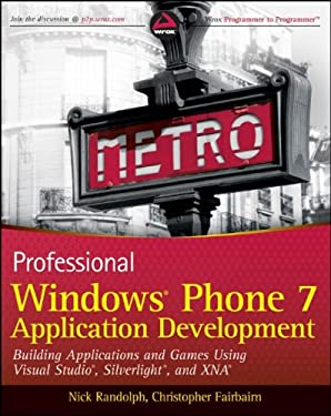 Professional Windows Phone 7 Application Development: Building Applications and Games Using Visual Studio, Silverlight, and XNA 9780470891667