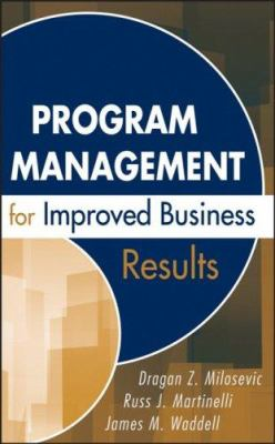 Program Management for Improved Business Results 9780471783541