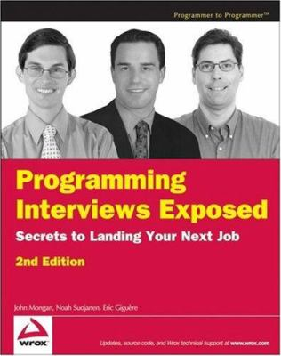 Programming Interviews Exposed: Secrets to Landing Your Next Job 9780470121672