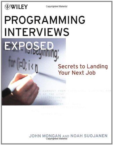 Programming Interviews Exposed: Secrets to Landing Your Next Job 9780471383567