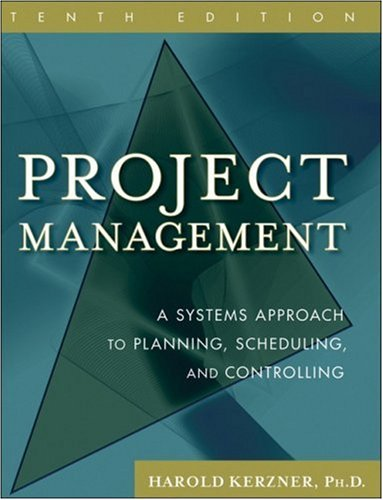 Project Management: A Systems Approach to Planning, Scheduling, and Controlling 9780470278703