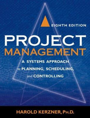 Project Management: A Systems Approach to Planning, Scheduling, and Controlling 9780471225775