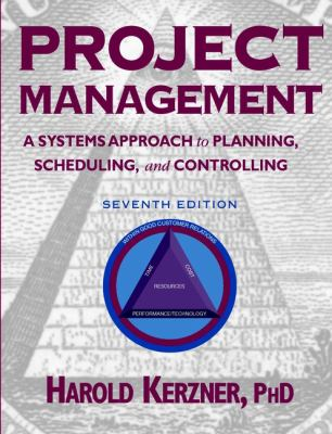 Project Management: A Systems Approach to Planning, Scheduling, and Controlling 9780471393429