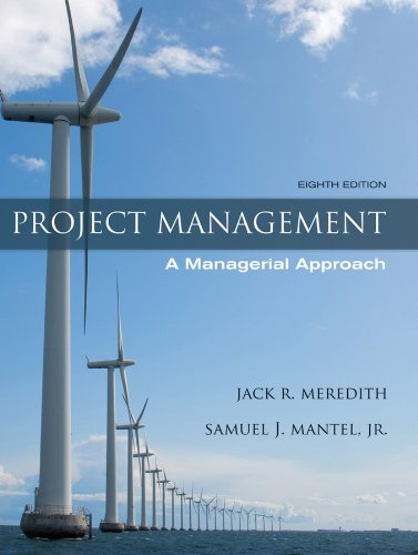 Project Management: A Managerial Approach - 8th Edition