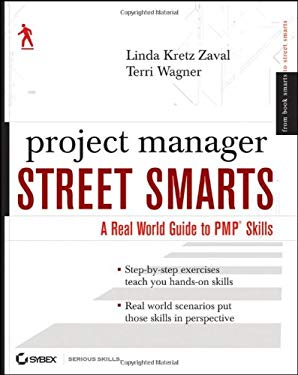 Project Manager Street Smarts: A Real World Guide to PMP Skills 9780470479599