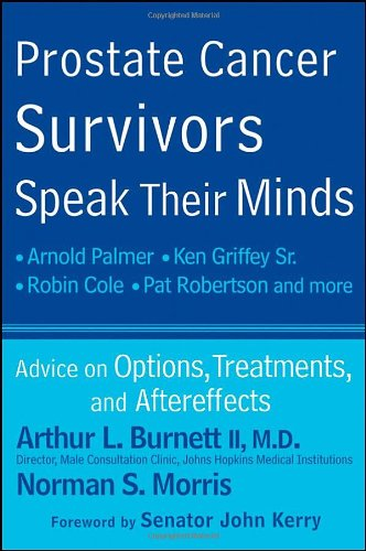 Prostate Cancer Survivors Speak Their Minds: Advice on Options, Treatments, and Aftereffects 9780470578810