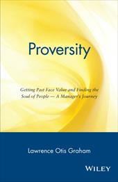 Proversity: Getting Past Face Value and Finding the Soul of People -- A Manager's Journey 1547029
