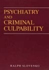 Psychiatry and Criminal Culpability 9780471054252