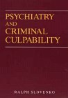 Psychiatry and Criminal Culpability 9780471054252