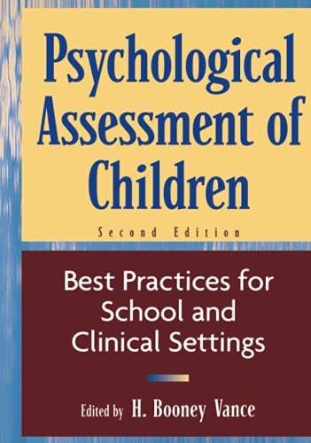 Psychological Assessment of Children: Best Practices for School and Clinical Settings 9780471193012