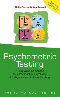 Psychometric Testing: 1000 Ways to Assess Your Personality, Creativity, Intelligence and Lateral Thinking 9780471523765