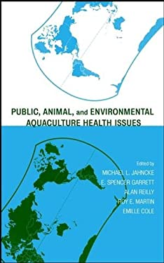 Public, Animal, and Environmental Aquaculture Health Issues 9780471387725