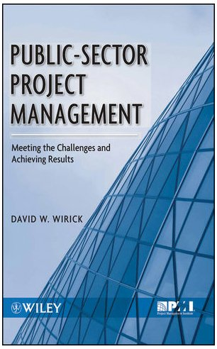 Public-Sector Project Management: Meeting the Challenges and Achieving Results 9780470487310