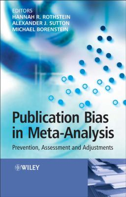 Publication Bias in Meta-Analysis: Prevention, Assessment and Adjustments 9780470870143