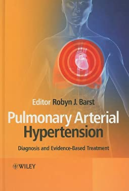 Pulmonary Arterial Hypertension: Diagnosis and Evidence-Based Treatment 9780470721483
