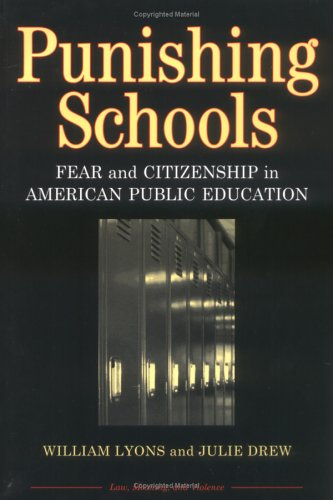 Punishing Schools: Fear and Citizenship in American Public Education 9780472069057