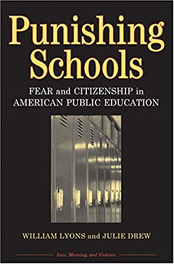 Punishing Schools: Fear and Citizenship in American Public Education 9780472099054