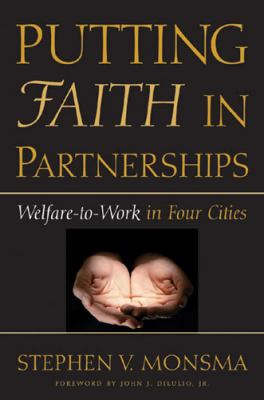 Putting Faith in Partnerships: Welfare-To-Work in Four Cities 9780472113934