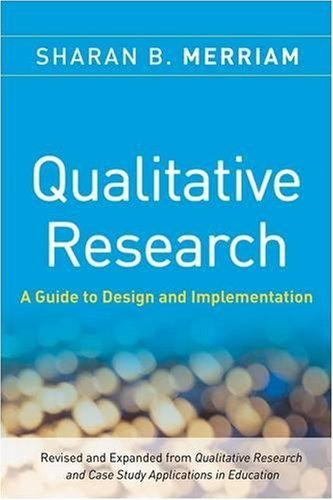 Qualitative Research: A Guide to Design and Implementation 9780470283547