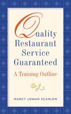 Quality Restaurant Service Guaranteed: A Training Outline 9780471028529