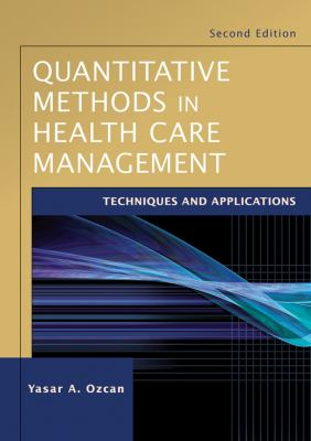 Quantitative Methods in Health Care Management: Techniques and Applications 9780470434628