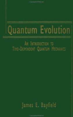 Quantum Evolution: An Introduction to Time-Dependent Quantum Mechanics 9780471181743