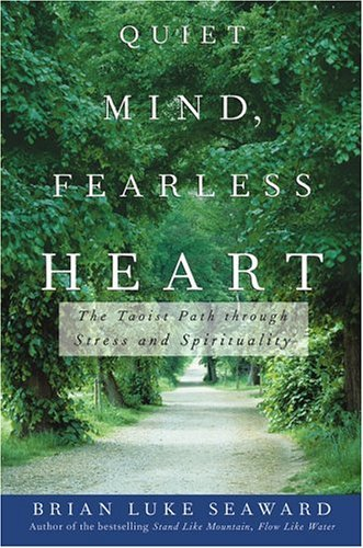 Quiet Mind, Fearless Heart: The Taoist Path Through Stress and Spirituality 9780471679998