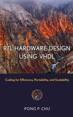 RTL Hardware Design Using VHDL: Coding for Efficiency, Portability, and Scalability 9780471720928