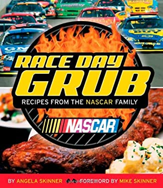 Race Day Grub: Recipes from the NASCAR Family 9780470098585