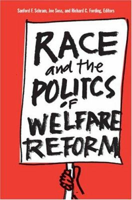 Race and the Politics of Welfare Reform 9780472098316