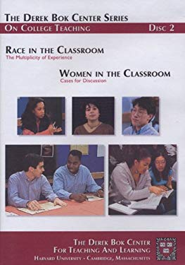 Race in the Classroom: The Multiplicity of Experience and Women in the Classroom: Cases for Discussion, the Derek BOK Center Series on College Teachin 9780470179949