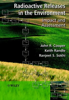 Radioactive Releases in the Environment: Impact and Assessment 9780471899242