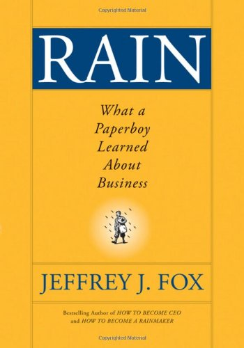 Rain: What a Paperboy Learned about Business 9780470408537