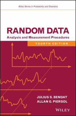 Random Data: Analysis and Measurement Procedures - 4th Edition