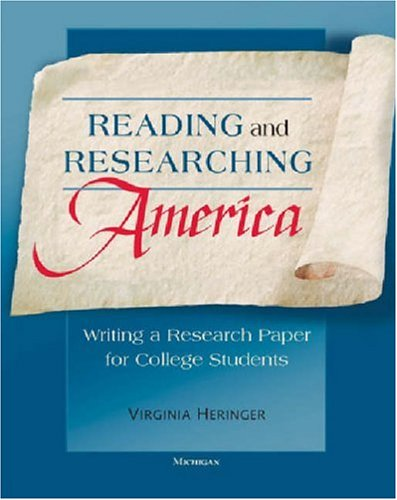 Reading and Researching America: Writing a Research Paper for College Students 9780472030453