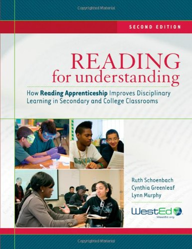 Reading for Understanding: How Reading Apprenticeship Improves Disciplinary Learning in Secondary and College Classrooms 9780470608319