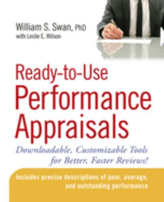 Ready-To-Use Performance Appraisals: Downloadable, Customizable Tools for Better, Faster Reviews! 9780470047095
