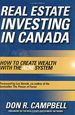 Real Estate Investing in Canada: Creating Wealth with the Acre System 9780470835883