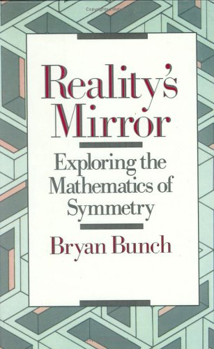 Reality's Mirror: Exploring the Mathematics of Symmetry 9780471501275