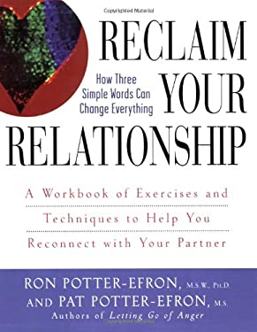 Reclaim Your Relationship: A Workbook of Exercises and Techniques to Help You Reconnect with Your Partner 9780471749325