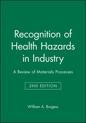 Recognition of Health Hazards in Industry: A Review of Materials Processes 9780471577164