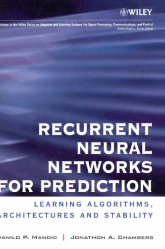 Recurrent Neural Networks for Prediction: Learning Algorithms, Architectures and Stability 9780471495178