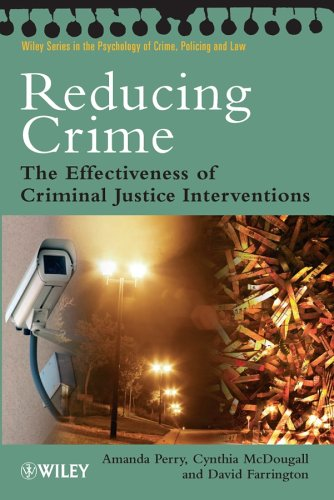 Reducing Crime: The Effectiveness of Criminal Justice Interventions 9780470023747