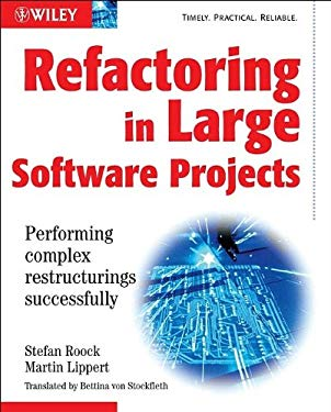 Refactoring in Large Software Projects: Performing Complex Restructurings Successfully 9780470858929