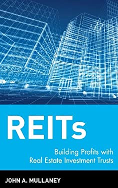 Reits: Building Profits with Real Estate Investment Trusts 9780471193241