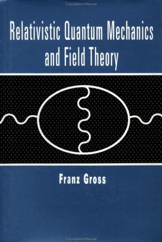 Relativistic Quantum Mechanics and Field Theory